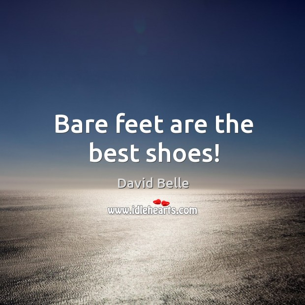 Bare feet are the best shoes! Image