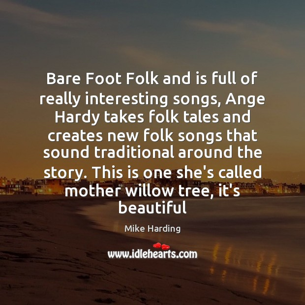Image, Bare Foot Folk and is full of really interesting songs, Ange Hardy