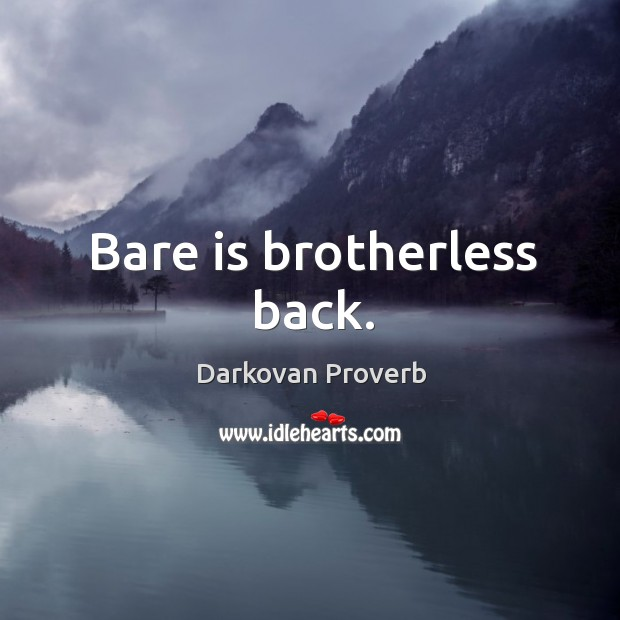 Bare is brotherless back. Darkovan Proverbs Image