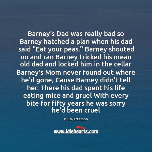 Image, Barney's Dad was really bad so Barney hatched a plan when his