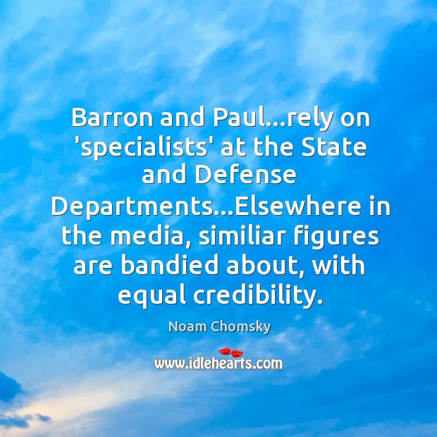 Image, Barron and Paul…rely on 'specialists' at the State and Defense Departments…