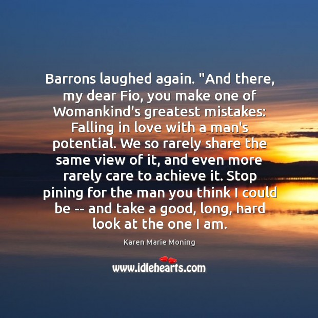 """Image, Barrons laughed again. """"And there, my dear Fio, you make one of"""