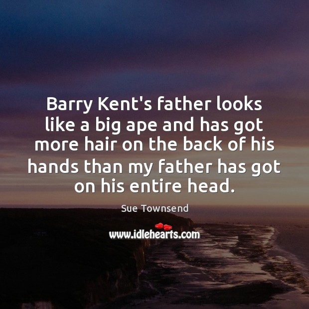 Image, Barry Kent's father looks like a big ape and has got more