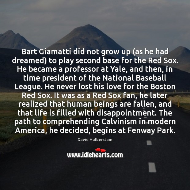 Bart Giamatti did not grow up (as he had dreamed) to play Image