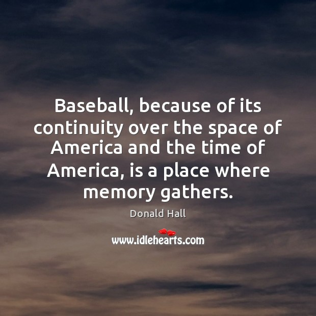 Image, Baseball, because of its continuity over the space of America and the