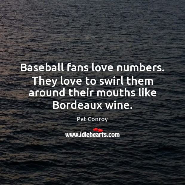 Image, Baseball fans love numbers. They love to swirl them around their mouths