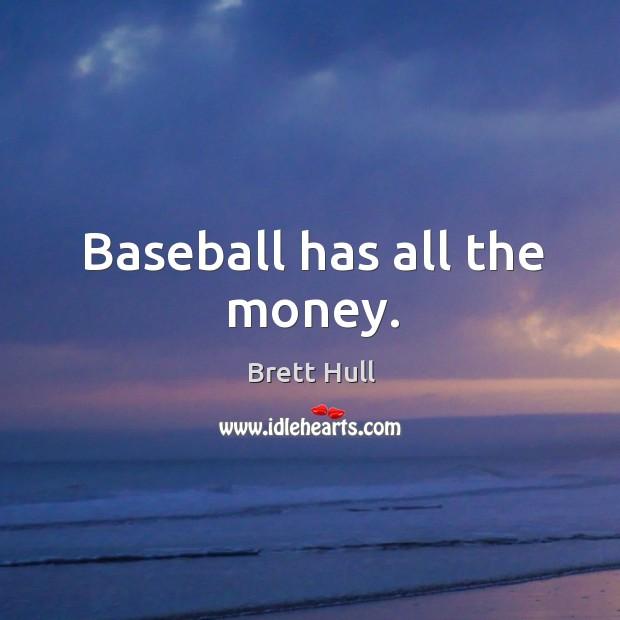 Baseball has all the money. Image