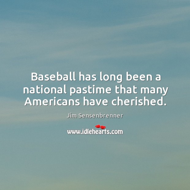 Baseball has long been a national pastime that many americans have cherished. Image