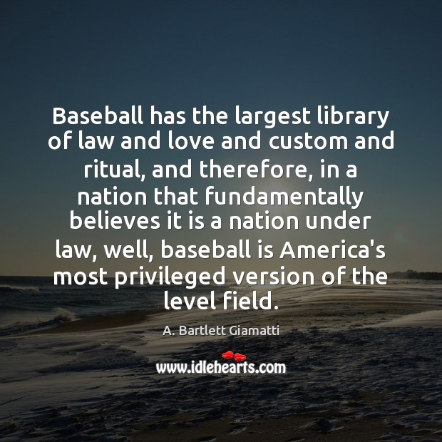 Image, Baseball has the largest library of law and love and custom and