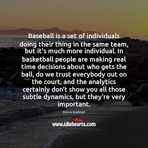 Baseball is a set of individuals doing their thing in the same Image