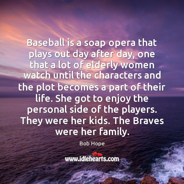 Image, Baseball is a soap opera that plays out day after day, one