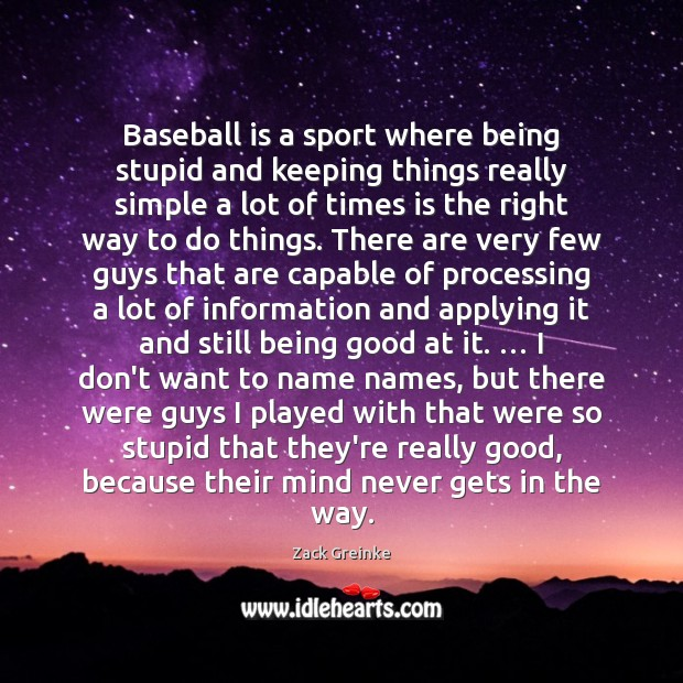 Image, Baseball is a sport where being stupid and keeping things really simple