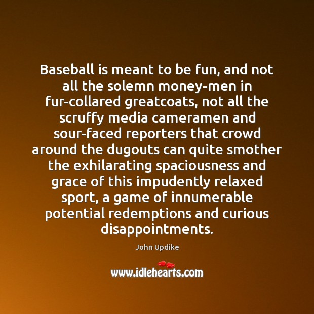 Baseball is meant to be fun, and not all the solemn money-men Image