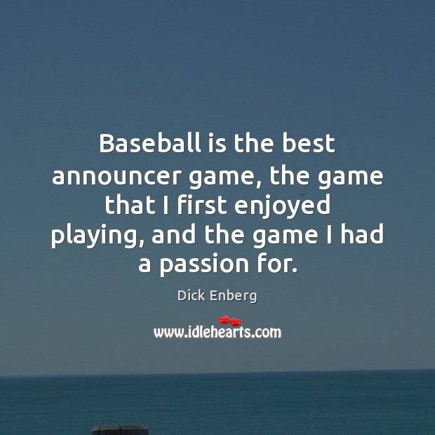 Image, Baseball is the best announcer game, the game that I first enjoyed