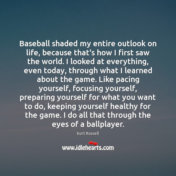 Image, Baseball shaded my entire outlook on life, because that's how I first