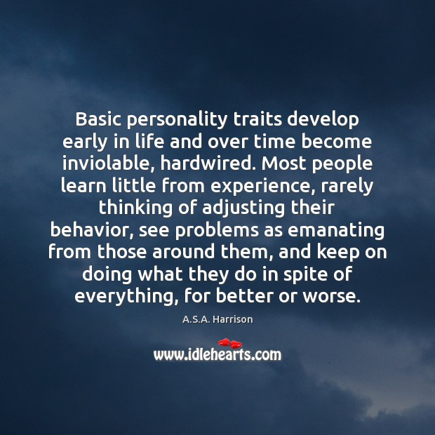 Image, Basic personality traits develop early in life and over time become inviolable,