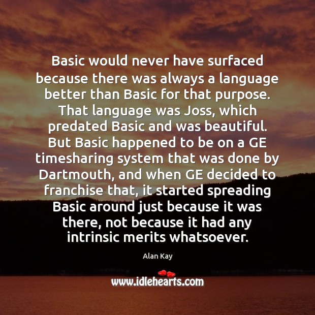 Image, Basic would never have surfaced because there was always a language better