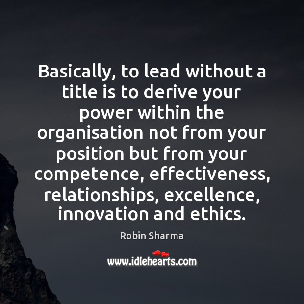 Image, Basically, to lead without a title is to derive your power within