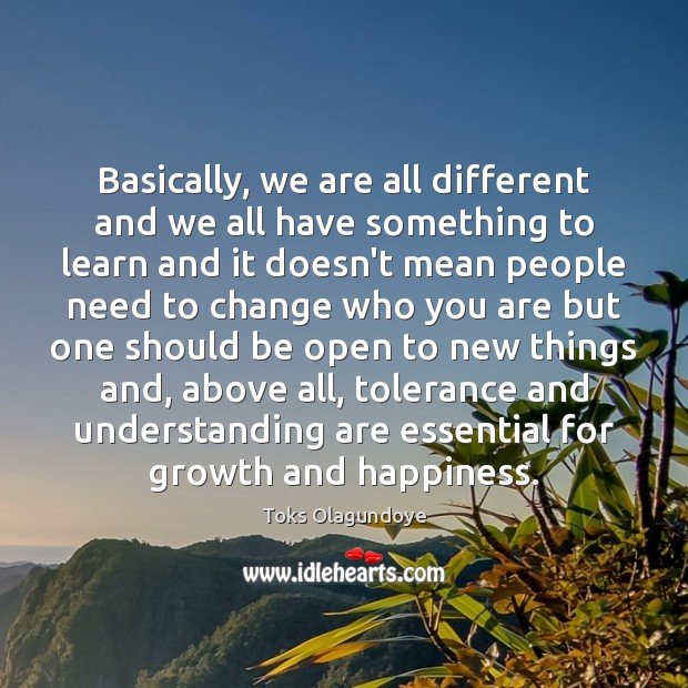 Basically, we are all different and we all have something to learn Image