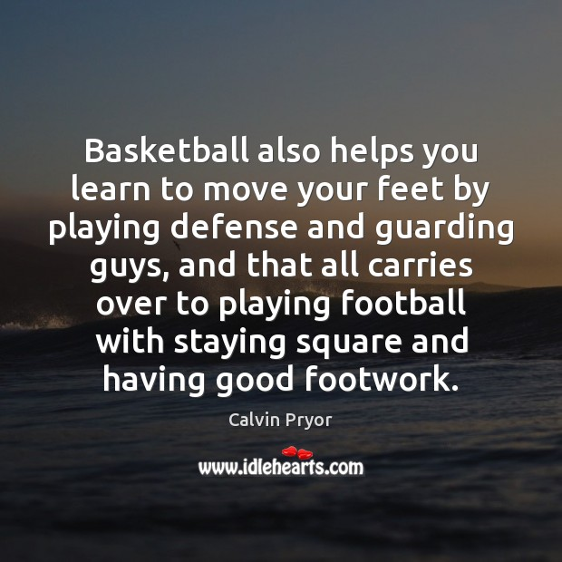 Image, Basketball also helps you learn to move your feet by playing defense