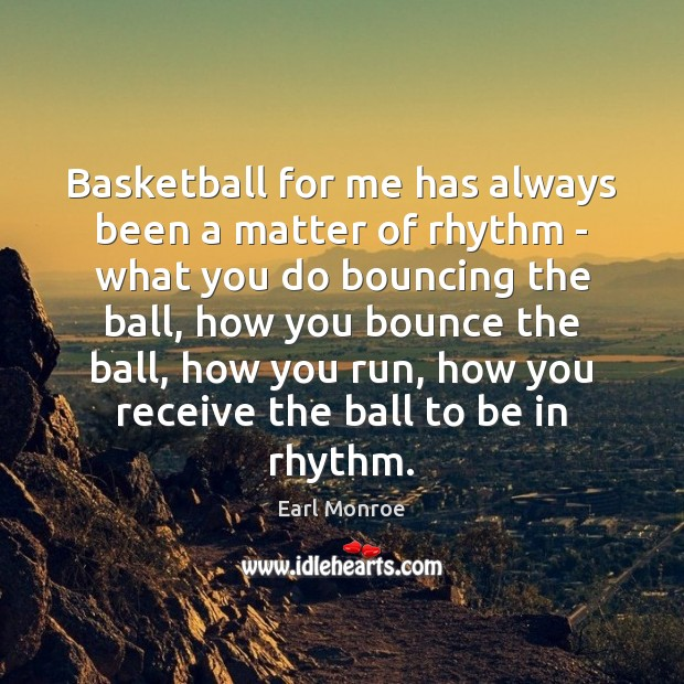 Basketball for me has always been a matter of rhythm – what Image