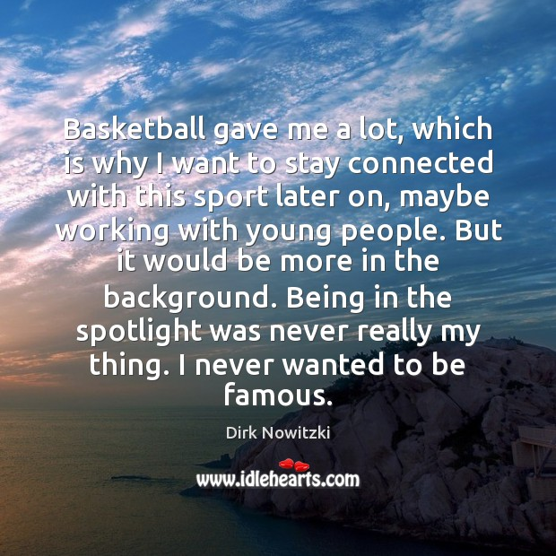Basketball gave me a lot, which is why I want to stay Image