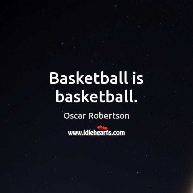 Image, Basketball is basketball.