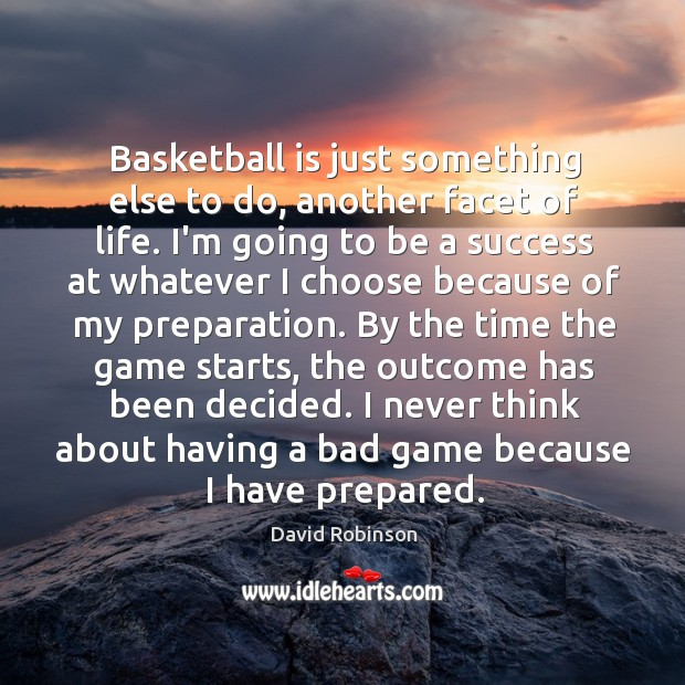 Image, Basketball is just something else to do, another facet of life. I'm