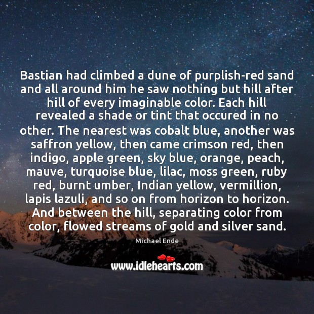 Image, Bastian had climbed a dune of purplish-red sand and all around him