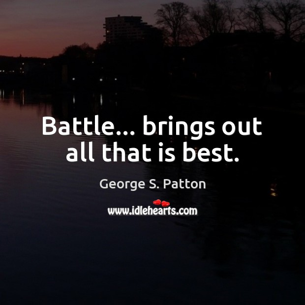 Image, Battle… brings out all that is best.