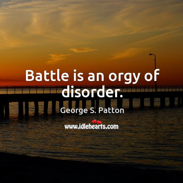 Image, Battle is an orgy of disorder.