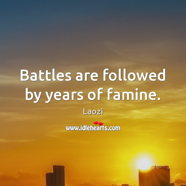 Image, Battles are followed by years of famine.
