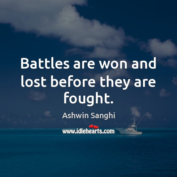 Battles are won and lost before they are fought. Image