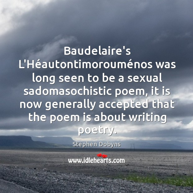 Baudelaire's L'Héautontimorouménos was long seen to be a sexual sadomasochistic Image