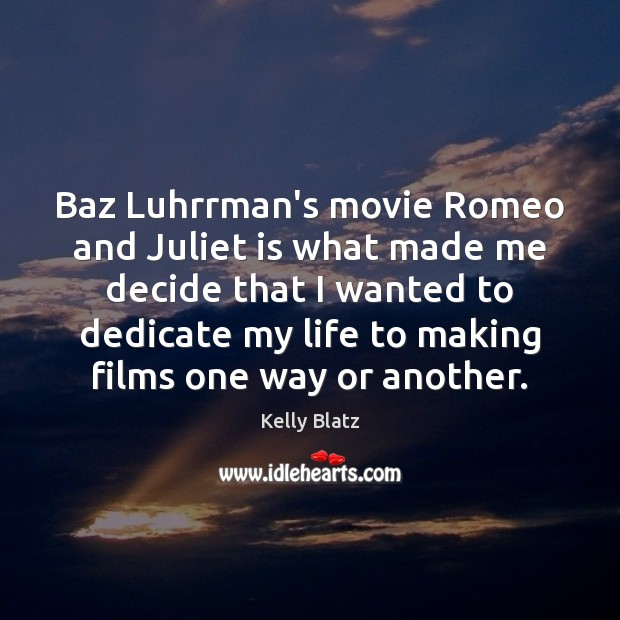 Baz Luhrrman's movie Romeo and Juliet is what made me decide that Image