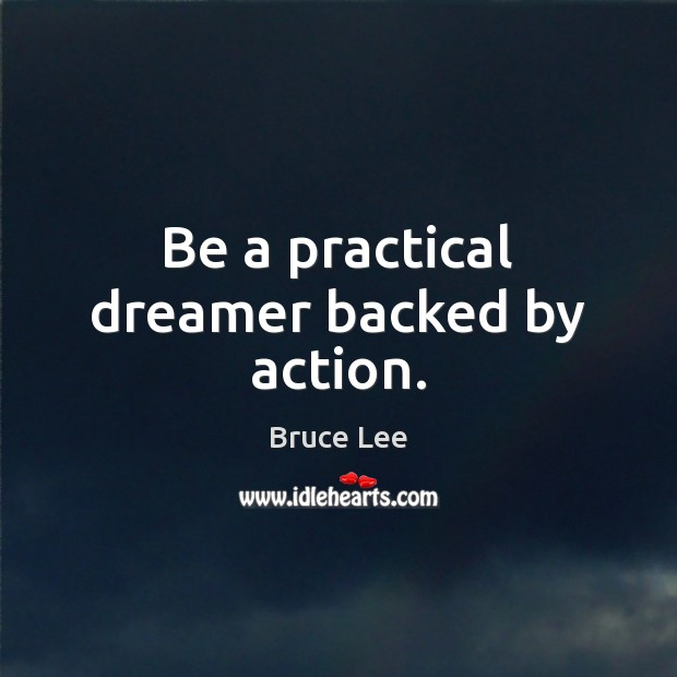 Image, Be a practical dreamer backed by action.