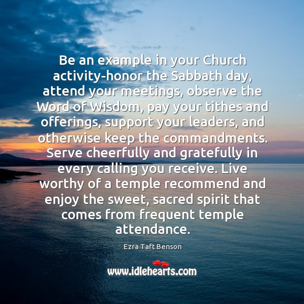 Image, Be an example in your Church activity-honor the Sabbath day, attend your
