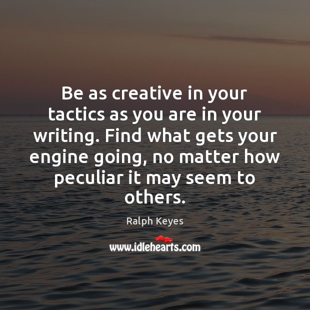 Be as creative in your tactics as you are in your writing. Image