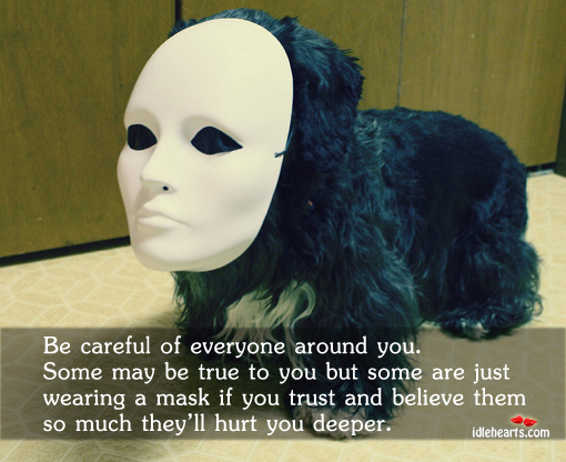 Be careful of everyone around you Image