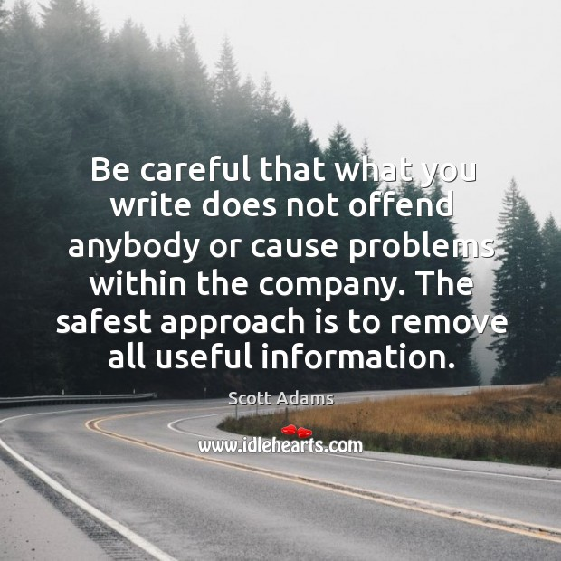 Be careful that what you write does not offend anybody Image