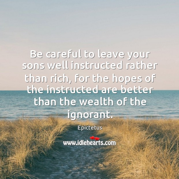 Image, Be careful to leave your sons well instructed rather than rich