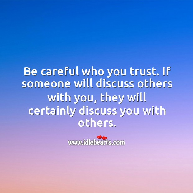 Image, Be careful who you trust.