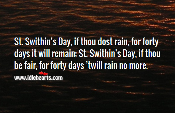 Image, St. Swithin's day, if thou dost rain, for forty days it will remain.