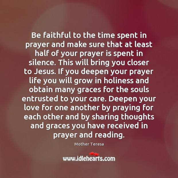 Image, Be faithful to the time spent in prayer and make sure that