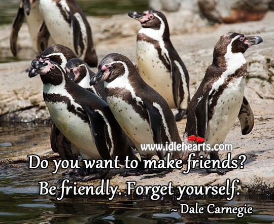 Wanna Make Friends? Be Friendly.