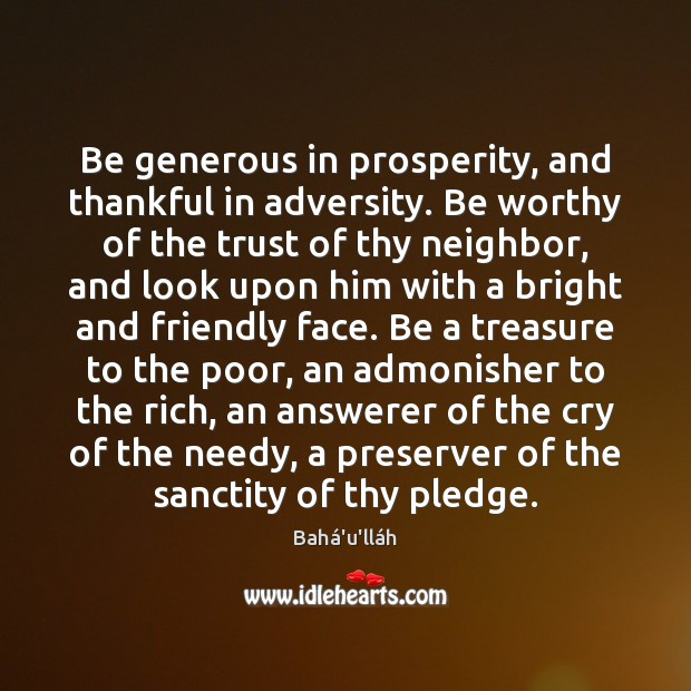 Image, Be generous in prosperity, and thankful in adversity. Be worthy of the