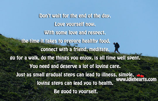 You need and deserve a lot of loving care. Positive Quotes Image