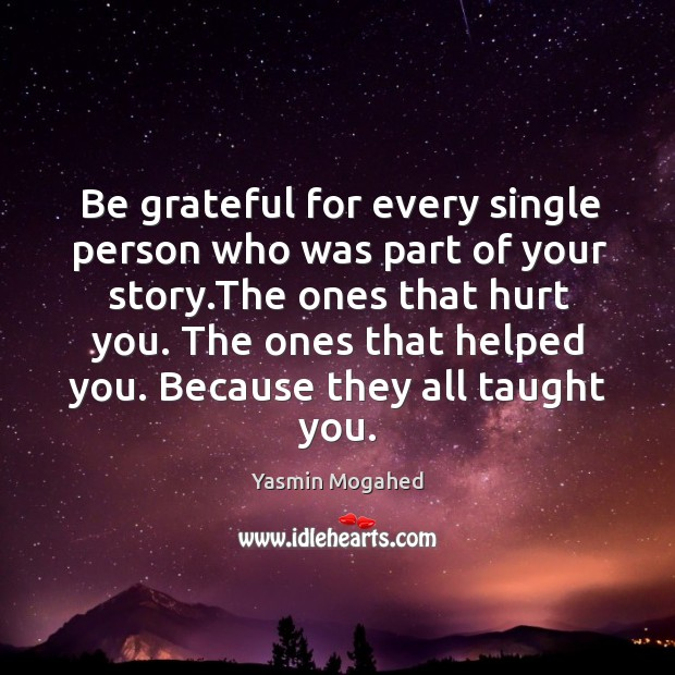 Be grateful for every single person who was part of your story. Image