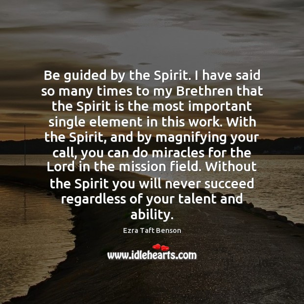 Image, Be guided by the Spirit. I have said so many times to