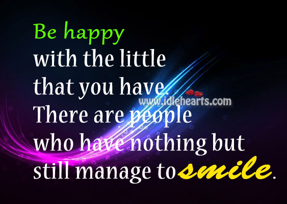Be happy with the little that you have Image